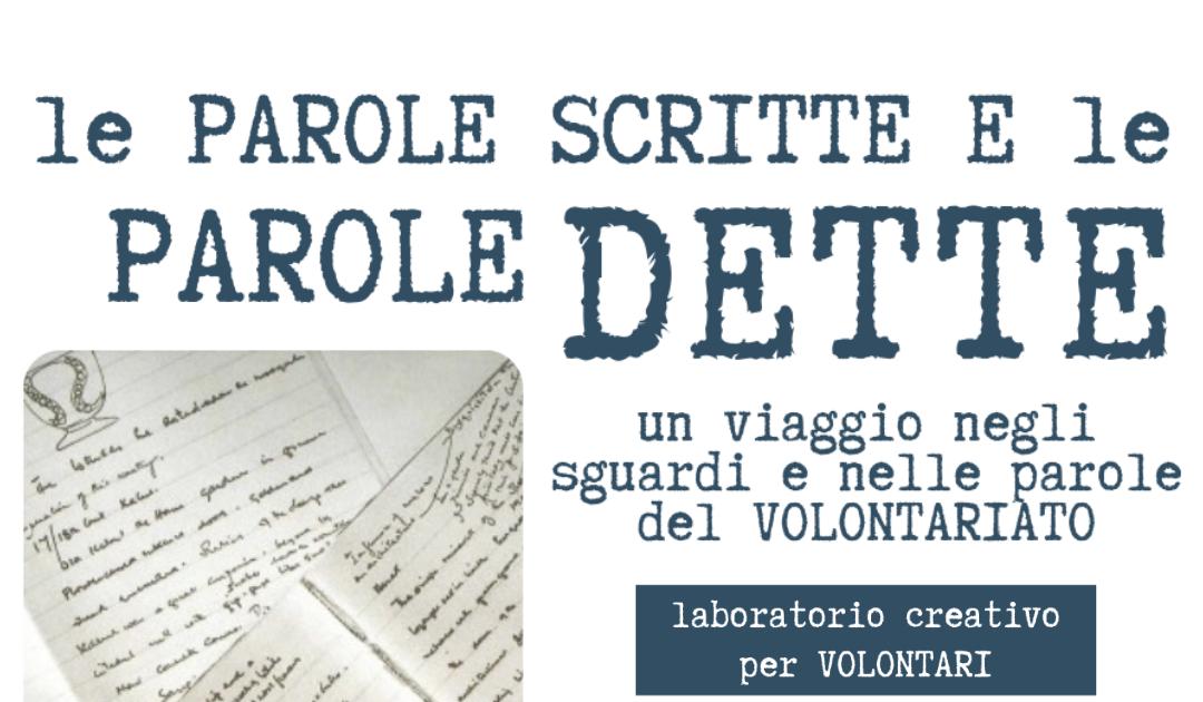 Le Parole Scritte e le Parole Dette nel mondo del Volontariato